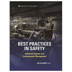 Best Practices in Safety, Industrial Hygiene, and Environmental Management
