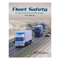 Fleet Safety for Safety Professionals and Fleet Managers - Print Version