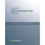 ASSP's ASP Examination Prep: Program Review & Exam Preparation - Print Version