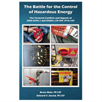 The Battle for Control of Hazardous Energy: The Tortured Conflicts & Impacts of ANSI Z244.1 and OSHA's 29 CFR 1910.147