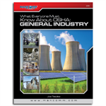 What Everyone Must Know about OSHA: General Industry