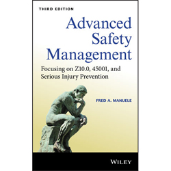 Advanced Safety Management: Focusing on Z10.0, 45001, and Serious Injury Prevention, Third Edition