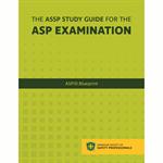 The ASSP Study Guide for the ASP Examination: ASP10 Blueprint