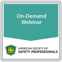 ASSP's Safety Standards Toolbox Webinar 2: Key Issues Affecting ANSI/ASSP Voluntary National Consensus Standards