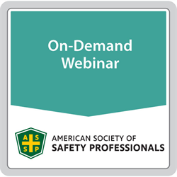 ASSP's Safety Standards Toolbox Webinar 3: ANSI A10 Construction Standards Constructor & Insurer Perspectives