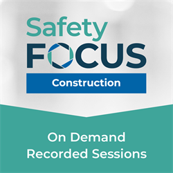 SafetyFOCUS: Construction Recorded Sessions
