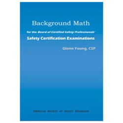 Background Math for the Board of Certified Safety Professionals' Safety Certification Exam