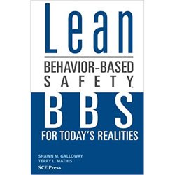 Lean Behavior-based Safety: BBS for Today's Realities