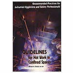 Guidelines for Hot Work in Confined Spaces: Recommended practices for industrial hygienists and safety professionals