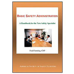Basic Safety Administration: A handbook for the new safety specialist